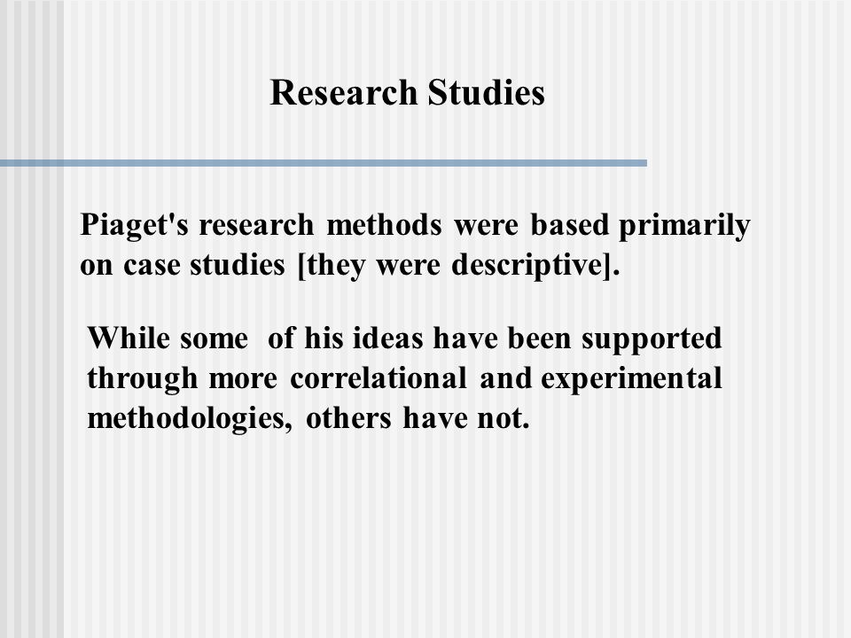case study jean piaget Jean piaget was a swiss biologist, philosopher, and psychologist best known for his work in the area of developmental psychology like sigmund freud and erik erikson, piaget divided cognitive growth and development into fixed stages but piaget's particular focus was on the intellectual or cognitive.